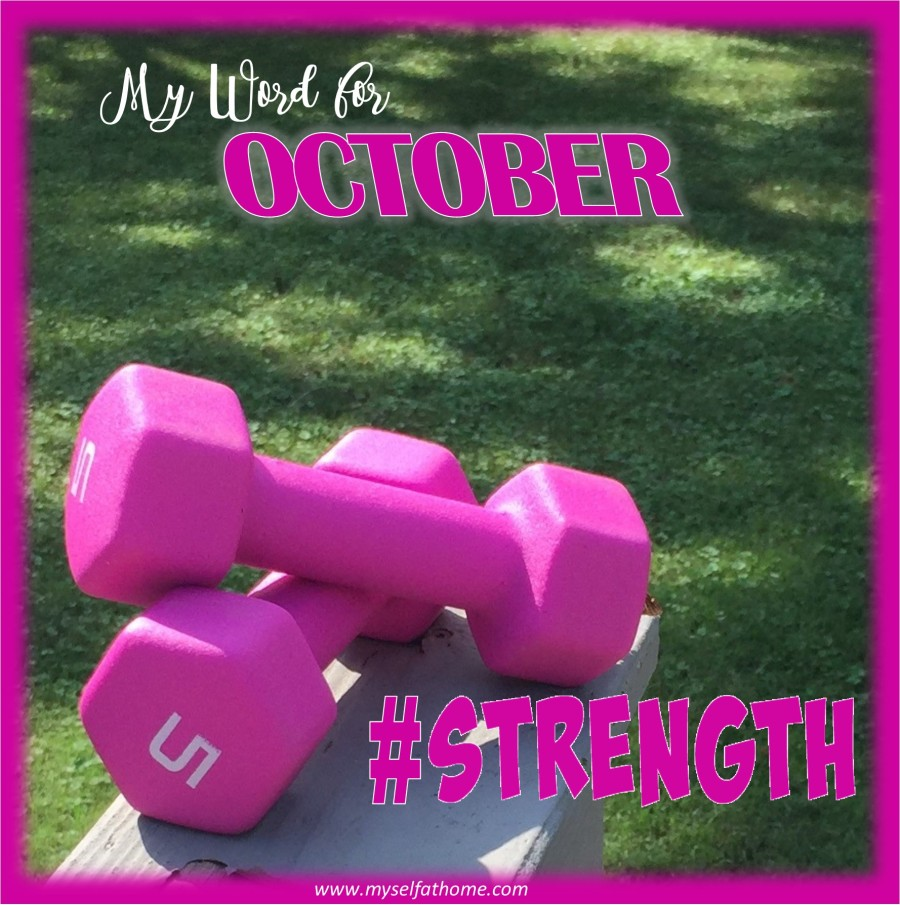 Word for October. Strength.